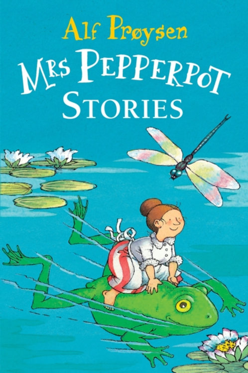 Alf Proysen - Mrs Pepperpot Stories (AGE 6+)
