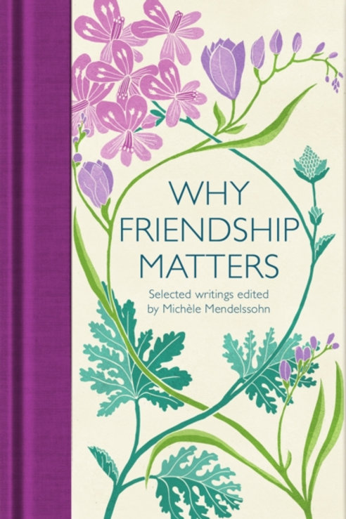 Why Friendship Matters : Selected Writings (HARDBACK)