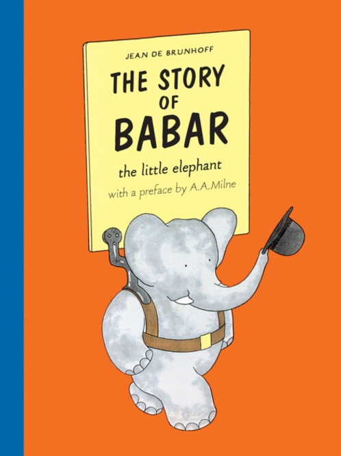 Jean De Brunhoff  - The Story Of Babar (AGE 5+)