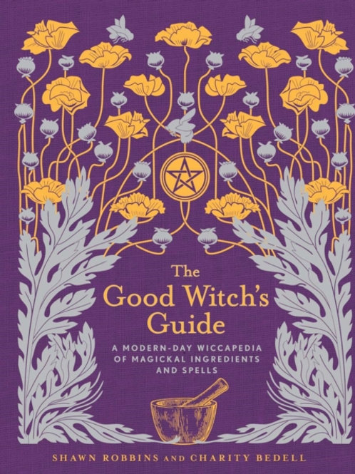 Shawn Robbins and Charity Bedell  - The Good Witch's Guide (HARDBACK)