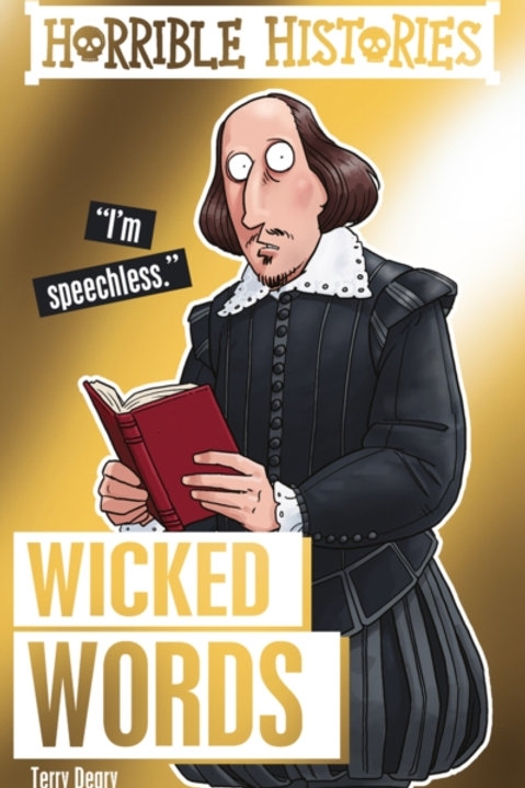 Terry Deary - Horrible Histories : Wicked Words (AGE 7+)