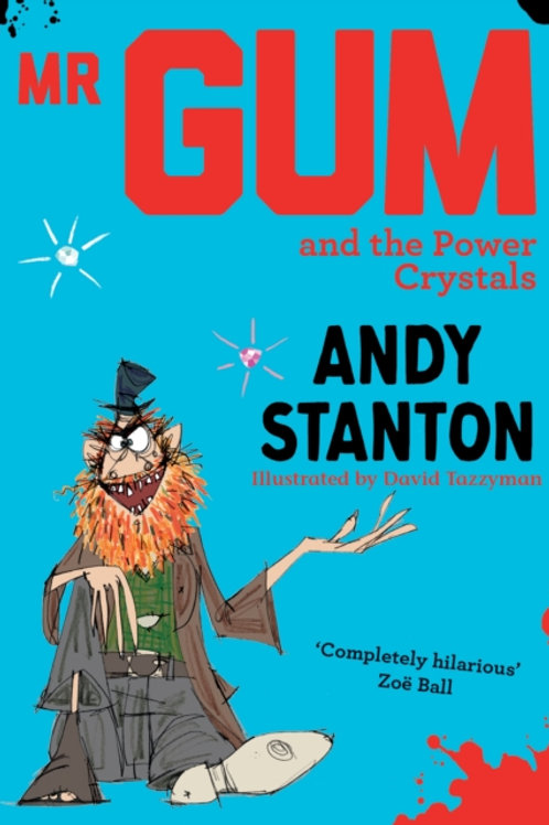 Andy Stanton - Mr Gum And The Power Crystals (AGE 7+) (4th In Series)