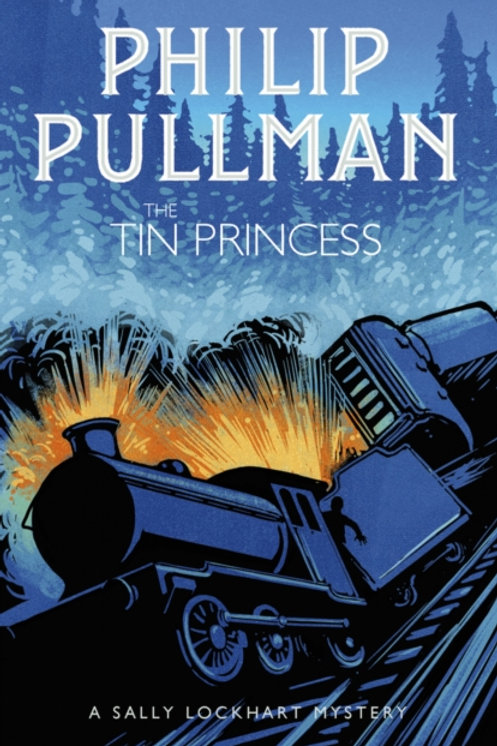 Philip Pullman - Tin Princess (AGE 9+) (4th In Series)