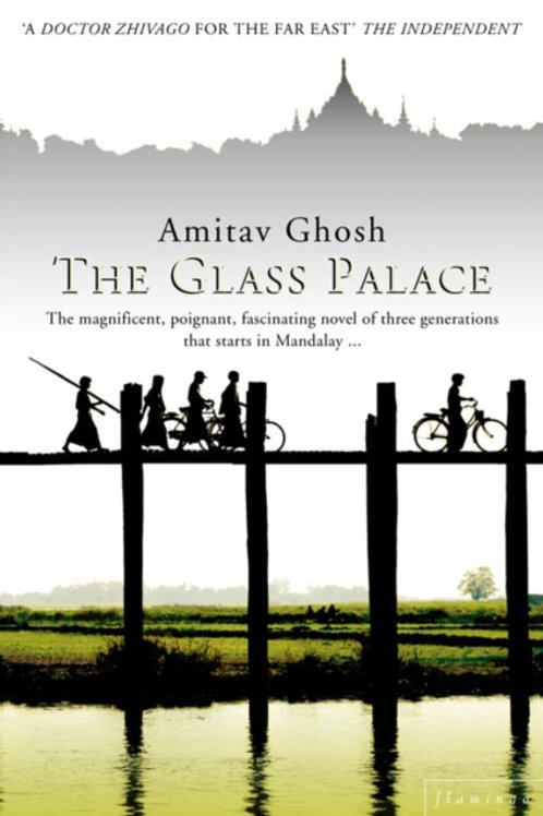 Amitav Ghosh - The Glass Palace