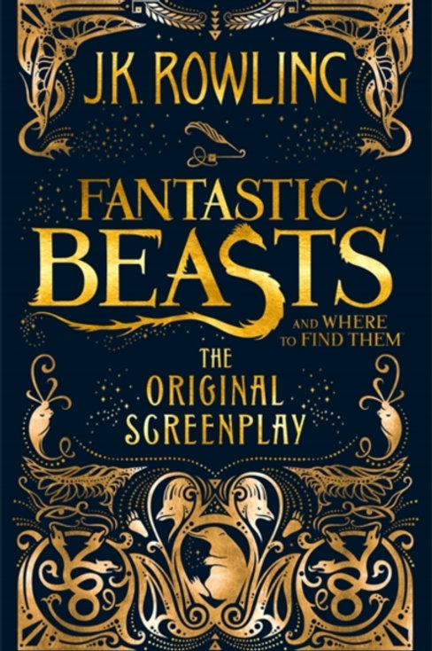 J.K. Rowling - Fantastic Beasts And Where To Find Them : Screenplay  (AGE 8+)