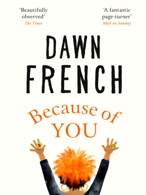 Dawn French - Because Of You (SIGNED BOOKPLATE EDITION) (HARDBACK)