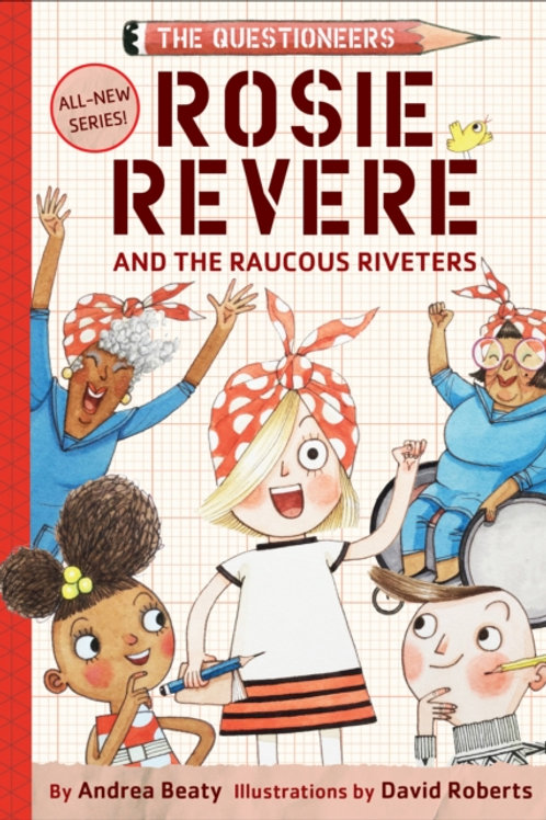 Andrea Beaty - Rosie Revere And The Raucous Riveters (AGE 7+) (HARDBACK)