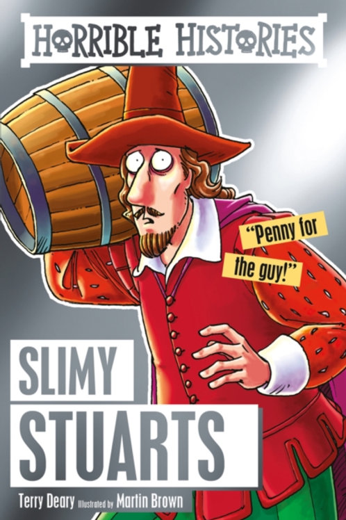 Terry Deary - Horrible Histories : Slimy Stuarts (AGE 7+)