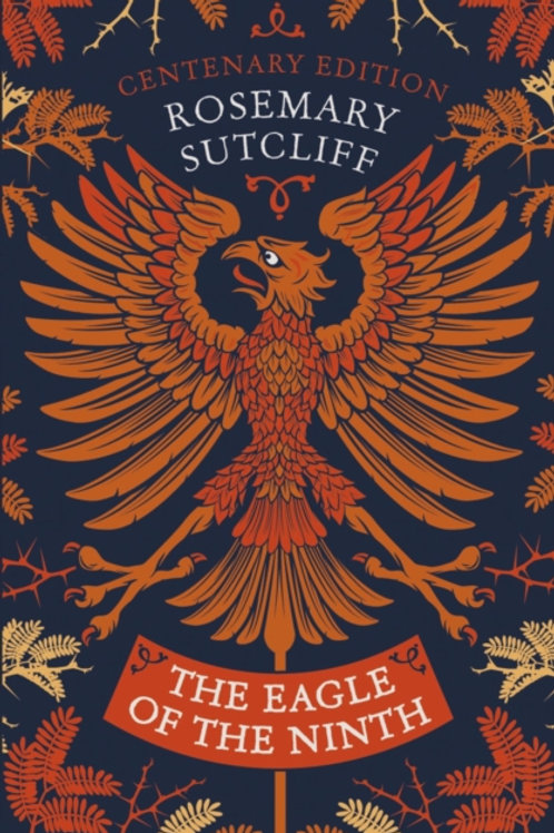 Rosemary Sutcliff - Eagle Of The Ninth (AGE 10+)