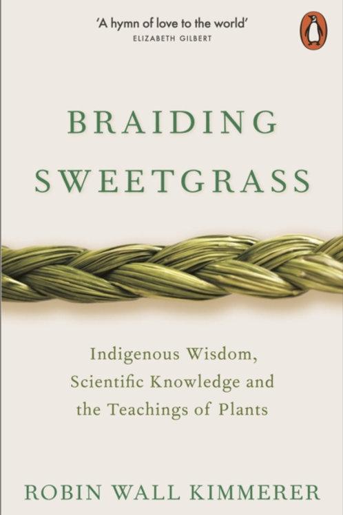 Robin Wall Kimmerer - Braiding Sweetgrass : Indigenous Wisdom . . .