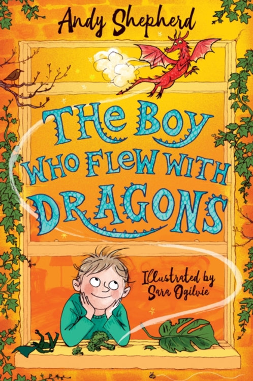 Andy Shepherd - The Boy Who Flew With Dragons (AGE 7+) (3rd In Series)