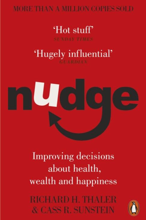 Richard H Thaler and Cass R Sunstein - Nudge