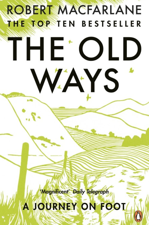 Robert MacFarlane - Old Ways
