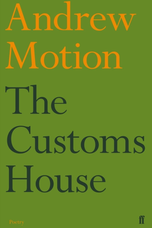 Andrew Motion - The Customs House