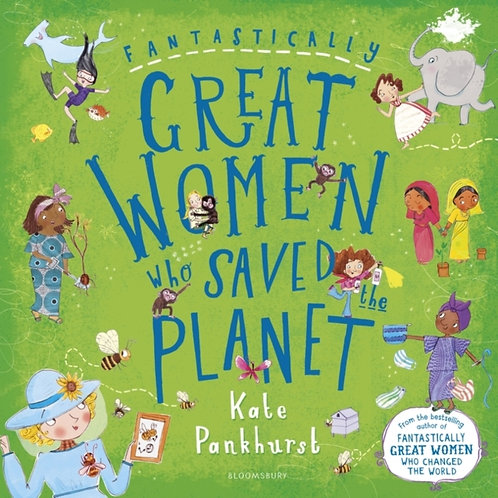 Kate Pankhurst - Fantastically Great Women Who Saved the Planet (AGE 5+)