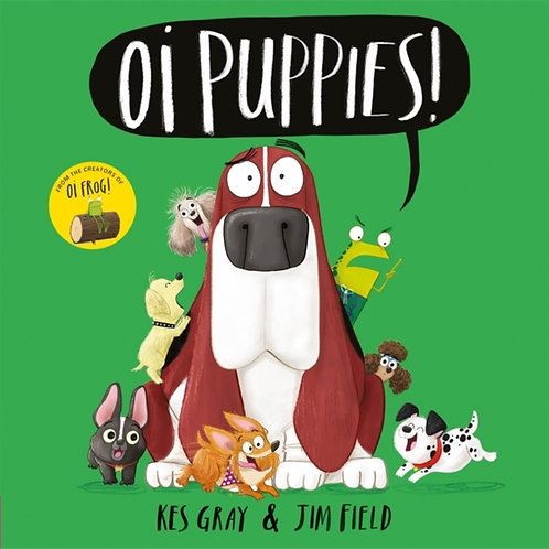 Kes Gray And Jim Field - Oi Puppies! (AGE 3+)