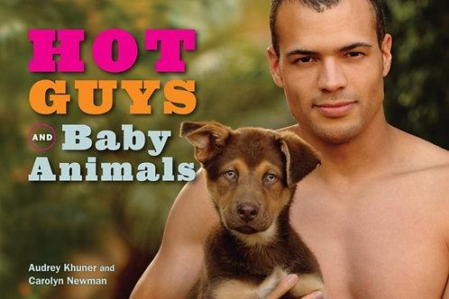 Audrey Khuner and Carolyn Newman - Hot Guys and Baby Animals (HARDBACK)