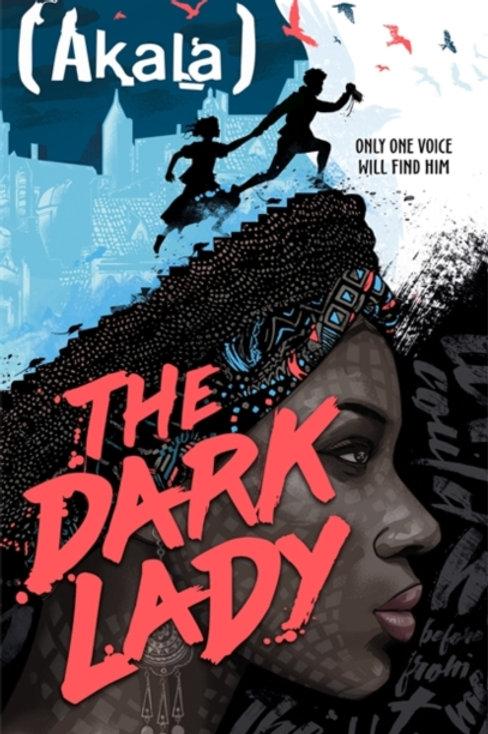 Akala - Dark Lady (SIGNED COPY) (AGE 12+) (HARDBACK)