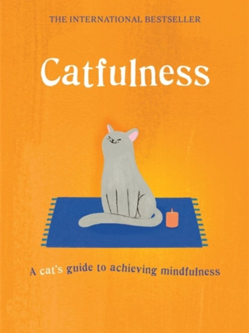 Catfulness : A Cat's Guide To Achieving Mindfulness (HARDBACK)