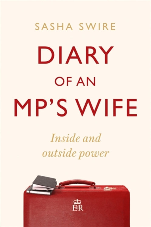 Sasha Swire - Diary Of An MP's Wife (HARDBACK)