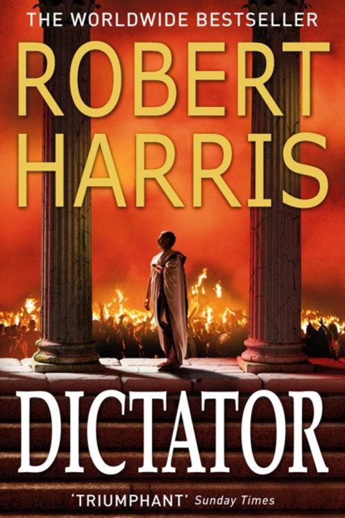 Robert Harris - Dictator (3rd In Series)