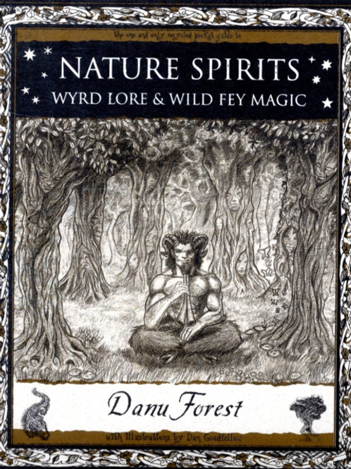Danu Forest - Nature Spirits: Wyld Lore And Wild Fey Magic