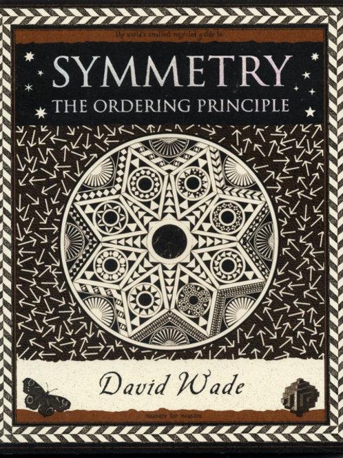 David Wade - Symmetry : The Ordering Principle
