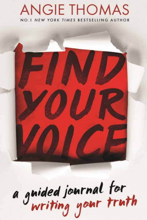 Angie Thomas - Find Your Voice : Guided Journal For Writing Your Truth (AGE 12+)