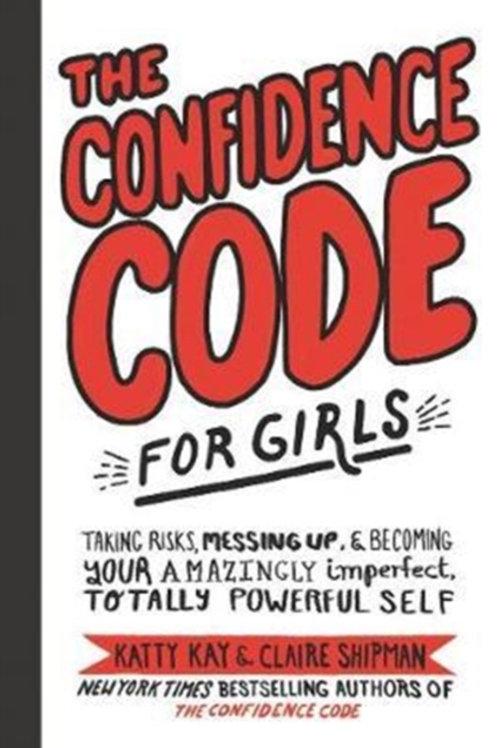 Katty Kay - The Confidence Code For Girls (AGE 8+) (HARDBACK)