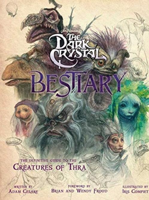 Adam Cesare Blomquist - The Dark Crystal Bestiary: Creatures of Thra (HARDBACK)
