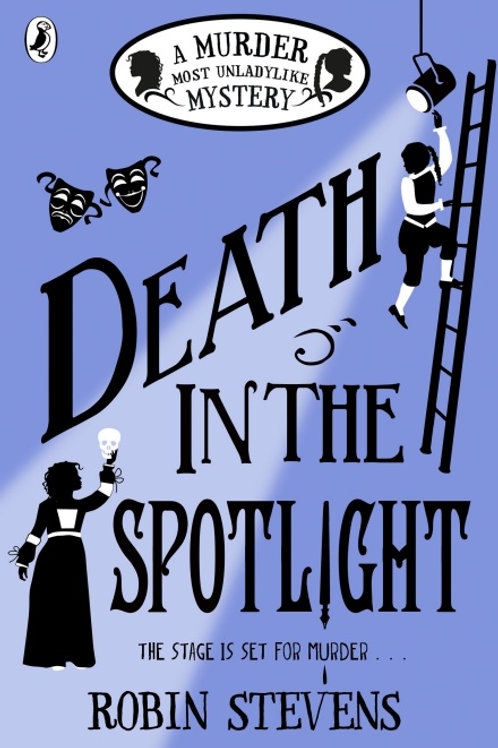 Robin Stevens - Death In The Spotlight (AGE 8+) (7th In Series)