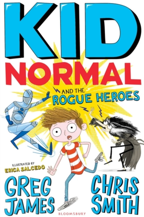 James and Smith - Kid Normal And The Rogue Heroes (AGE 8+) (2nd In Series)