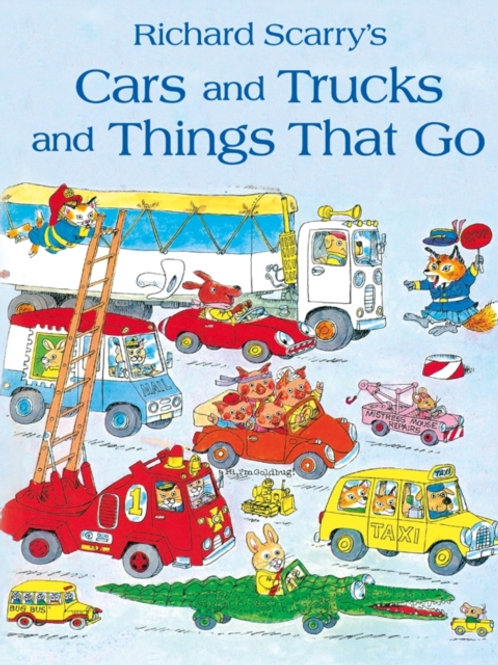 Richard Scarry - Cars And Trucks And Things That Go (AGE 3+)