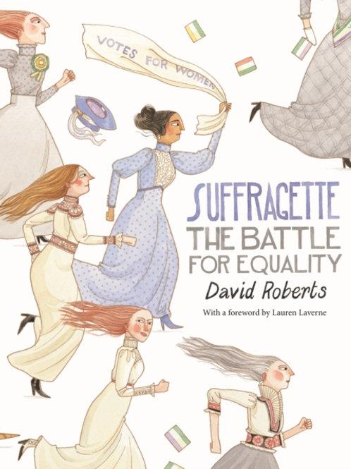 David Roberts - Suffragette : The Battle For Equality (AGE 13+) (HARDBACK)