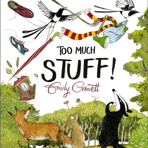 Emily Gravett - Too Much Stuff (AGE 3+)