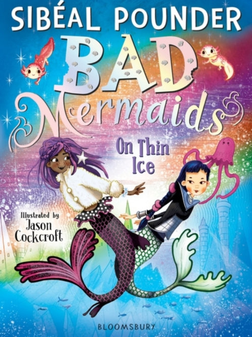 Sibeal Pounder - Bad Mermaids : On Thin Ice (AGE 8+) (3rd In Series)