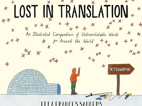 Ella Frances Sanders - Lost in Translation : Untranslatable Words (HARDBACK)