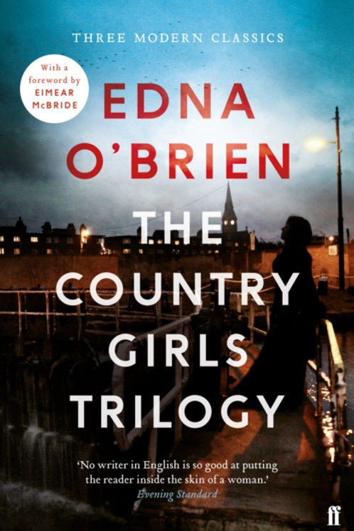 Edna O'Brien - Country Girls Trilogy