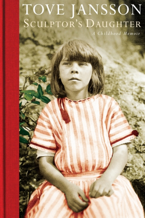Tove Jansson - Sculptor's Daughter : A Childhood Memoir