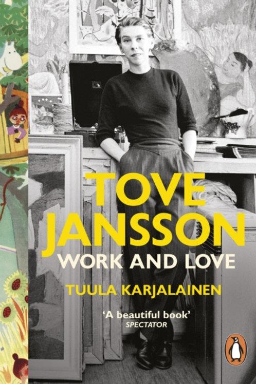 Tuula Karjalainen - Tove Jansson : Work And Love