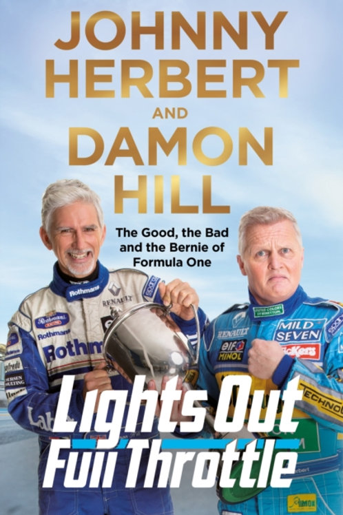 Johnny Herbert and Damon Hill - Lights Out, Full Throttle (SIGNED COPY) (HB)