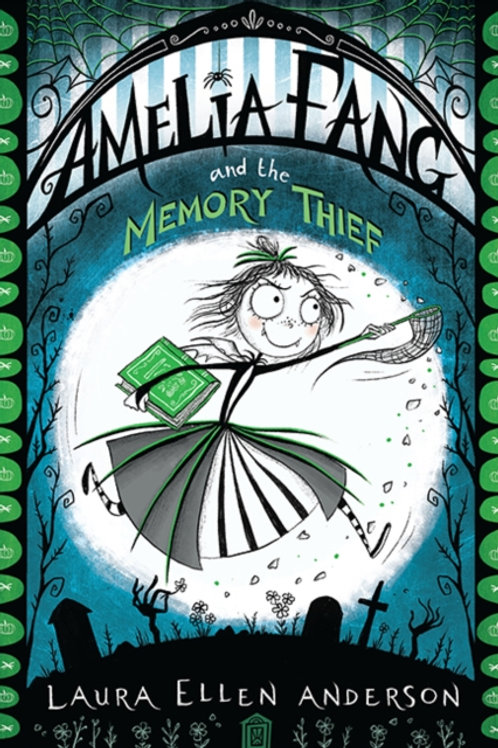 Laura Ellen Anderson - Amelia Fang And The Memory Thief (AGE 7+) (3rd In Series