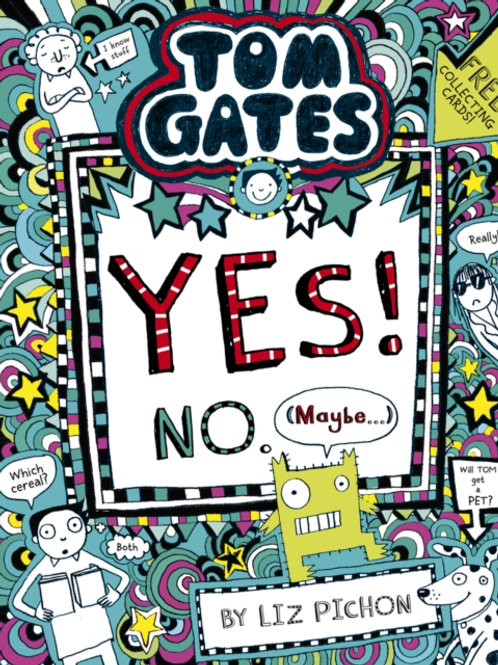 Liz Pichon - Tom Gates : Yes! No. (Maybe) (AGE 9+) (8th In Series)