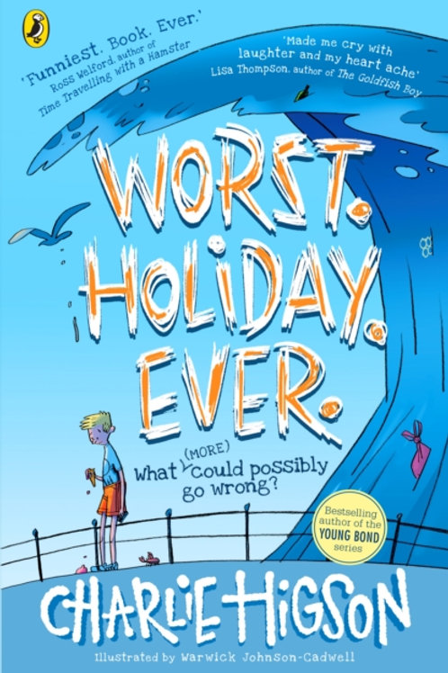Charlie Higson - Worst. Holiday. Ever (AGE 9+)