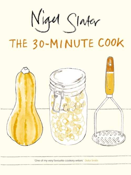 Nigel Slater - The 30-Minute Cook