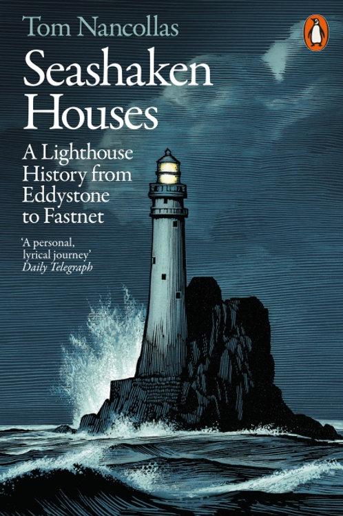 Tom Nancollas - Seashaken Houses : A Lighthouse History From Eddystone To Fastne