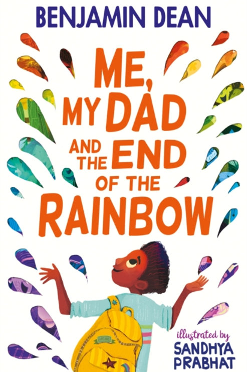 Benjamin Dean - Me, My Dad And The End Of The Rainbow (AGE 9+)