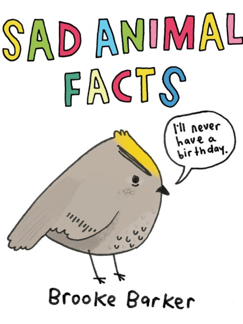 Brooke Barker - Sad Animal Facts (Hardback)
