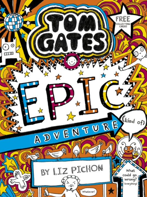 Liz Pichon - Tom Gates : Epic Adventure (Kind Of) (AGE 9+) (13th In Series)