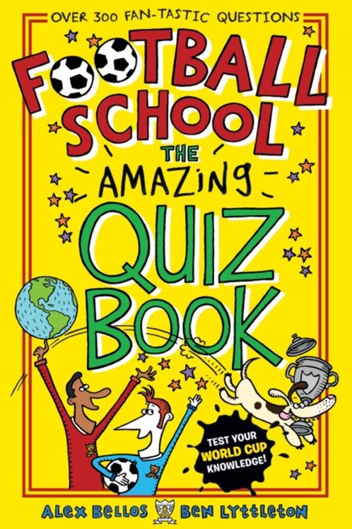 Alex Bellos - Football School: The Amazing Quiz Book (AGE 7+)